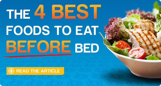 Best Foods to Eat Before Bed - CLICK TO LEARN MORE