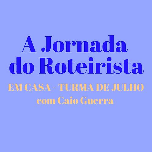 a jornada do roteirista EM CASA JULHO
