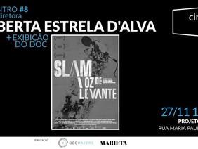 CineDocClube com Roberta Estrela D'Alva - SLAM voz de levante