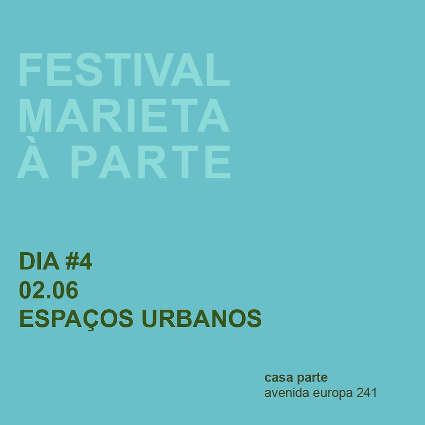 DIA #4 - ESPAÇOS URBANOS