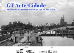 GT Arte/Cidade - linha metálica | Encontro#2 infraestrutura e os rios de São Paulo