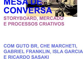 Mesa de conversa: Storyboard, mercado e processos criativos