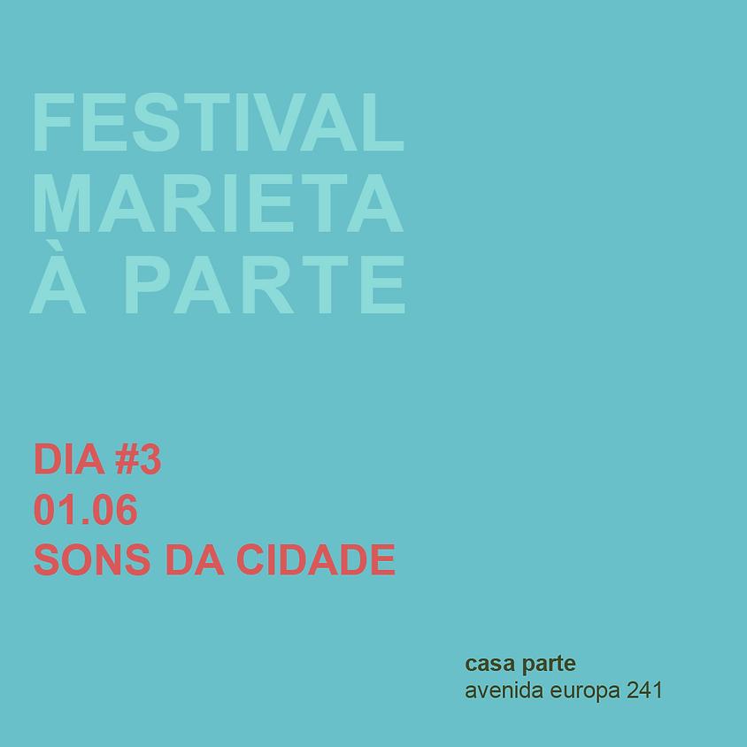 DIA #3 - SONS DA CIDADE