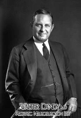 Walte Dandy Pai da neurocirurgia pediátrica 1º neurocirurgião cientista 1897✧ 1946†