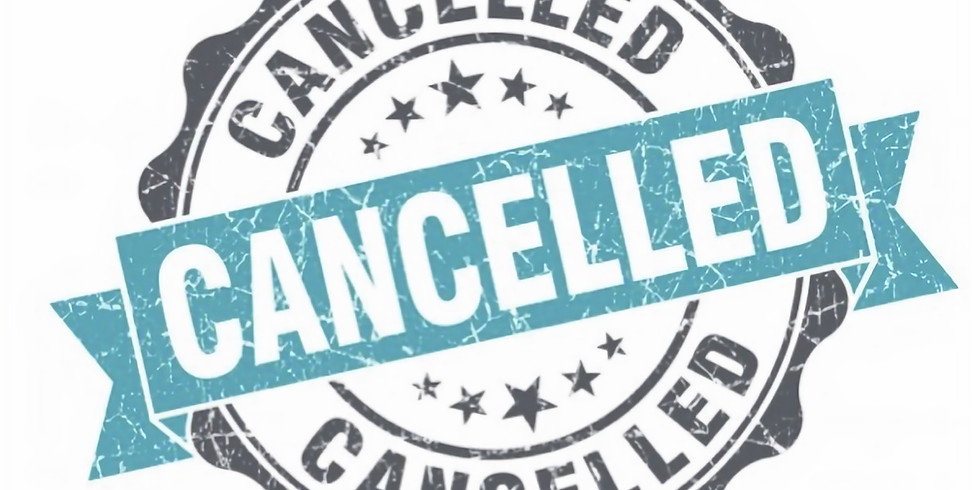 Event Cancelled Until Further Notice