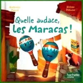 Quelle audace les Maracas !