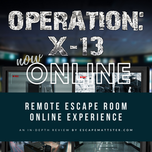 OPERATION: X-13 (ONLINE) • TRAPPED! ESCAPE ROOM • Remote Escape Room Review