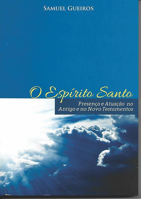 O Espírito Santo - Presença e Atuação no Antigo e no Novo Testamentos