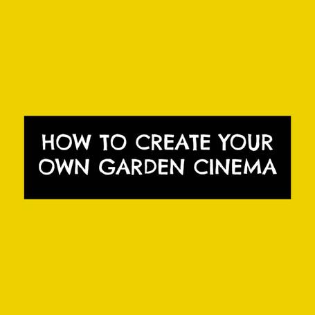 How to create your own garden cinema
