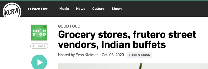 KCRW: Grocery stores, frutero street vendors, and Indian buffets