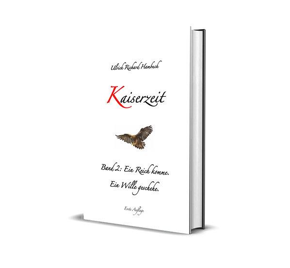Kaiserzeit - Band 2: Ein Reich komme.