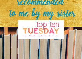 10 books I enjoyed, recommended to me by my sister