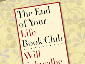 A memoir full of bookish commentary: The End of Your Life Book Club by Will Schwalbe