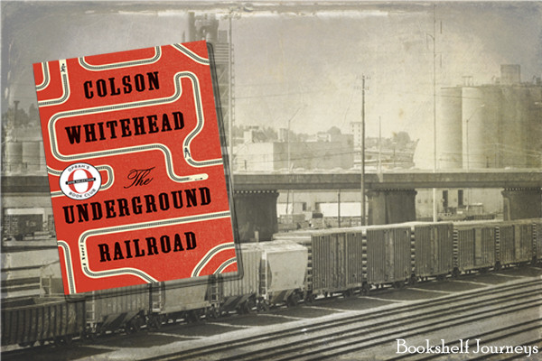 The Underground Railroad by Colson Whitehead book cover over photo of train & tracks by Terrie Purkey