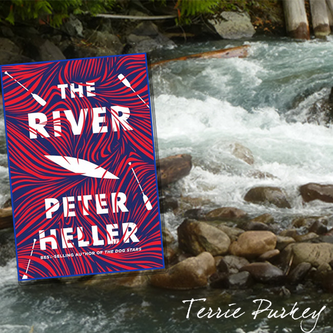 The River by Peter Heller book cover on river photo by Terrie Purkey