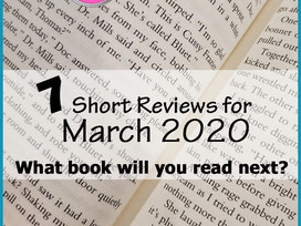 SEVEN Mini Reviews for March - what a variety of books!