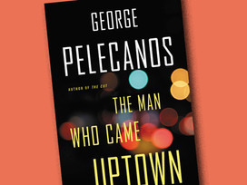 Buddy Read: The Man Who Came Uptown by George Pelecanos
