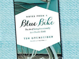 Tips and stories about how to live a more intentional life in Notes From a Blue Bike