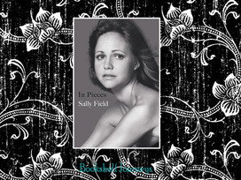 A personally revealing autobiography: In Pieces by Sally Field