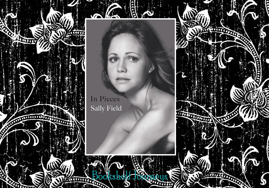In Pieces by Sally Field book cover on background