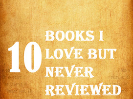 Top 10 Tuesday: Books I loved but didn't review on the blog