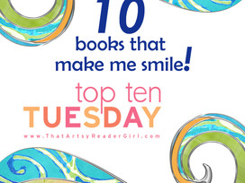 Top Ten Tuesday - Books that made me smile.....