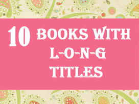 Top 10 Tuesday: books with the longest titles