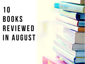 Reading Roundup - a quick reference list of the 10 books reviews in August