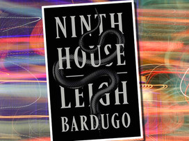 Dark magic flourishes on the Yale campus in Ninth House by Leigh Bardugo