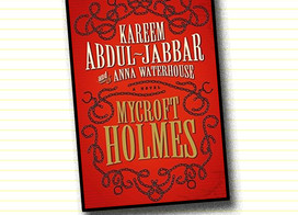 Mycroft Holmes by Kareem Abdul-Jabbar is about the older brother of Sherlock