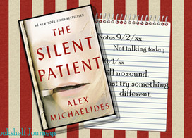 Start with a murder, add commitment to a mental institution and what do you have? The Silent Patient