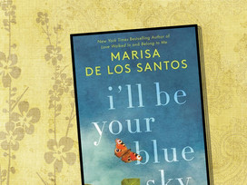 Edith and Clare are a pair of delightful characters in I'll Be Your Blue Sky by Marisa de los Santos