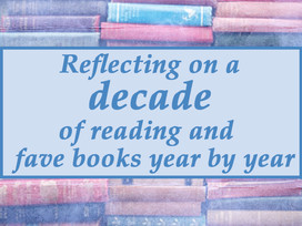 Reflections on a decade of reading and our top read for each year!