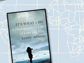 A dramatic memoir - It's What I Do: A Photographer's Life of Love and War