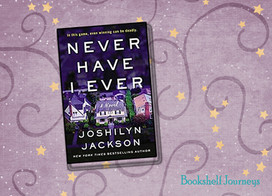 Never Have I Ever:  A little chick lit, a little twisty thriller, definitely a fun read