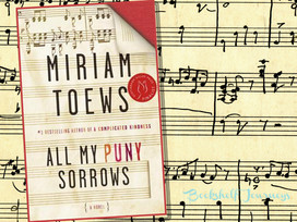 All My Puny Sorrows - Sisters and the strong bond they share is the theme in this book