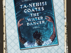 The Water Dancer: a powerful story of slavery and the underground railroad - with a splash of magic
