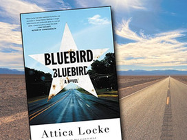 A black Texas Ranger tries to solve 2 murders in rural Texas - Bluebird, Bluebird, first in a series