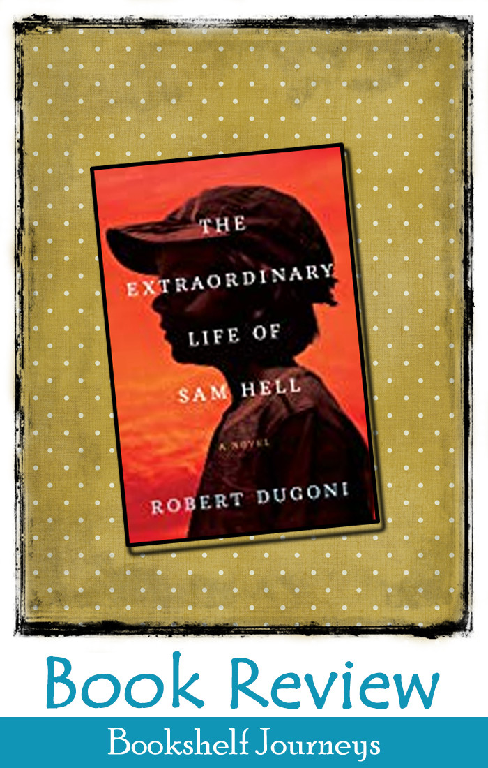 book cover of The Extraordinary Life of Sam Hell by Robert Dugoni