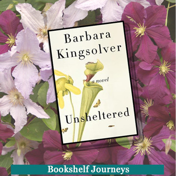 Unsheltered by Barbara Kingsolver book cover on flowers photo by Terrie Purkey