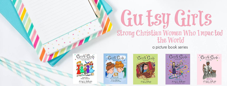 Gutsy Girls: Strong Christian Women Who Impacted the World