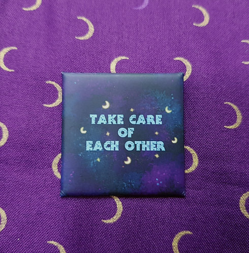 Take Care of Each Other Pin Badge