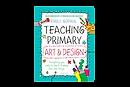 Teaching Primary Art and Design
