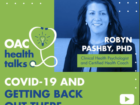"""The ABC's of Re-entry """"Getting back out there"""" OAC Health Talks feature Dr. Pashby"""