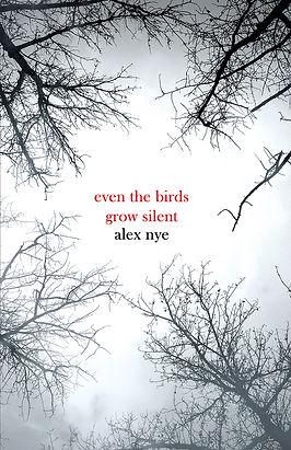 Even the Birds Grow Silent