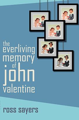 The Everliving Memory of John Valentine