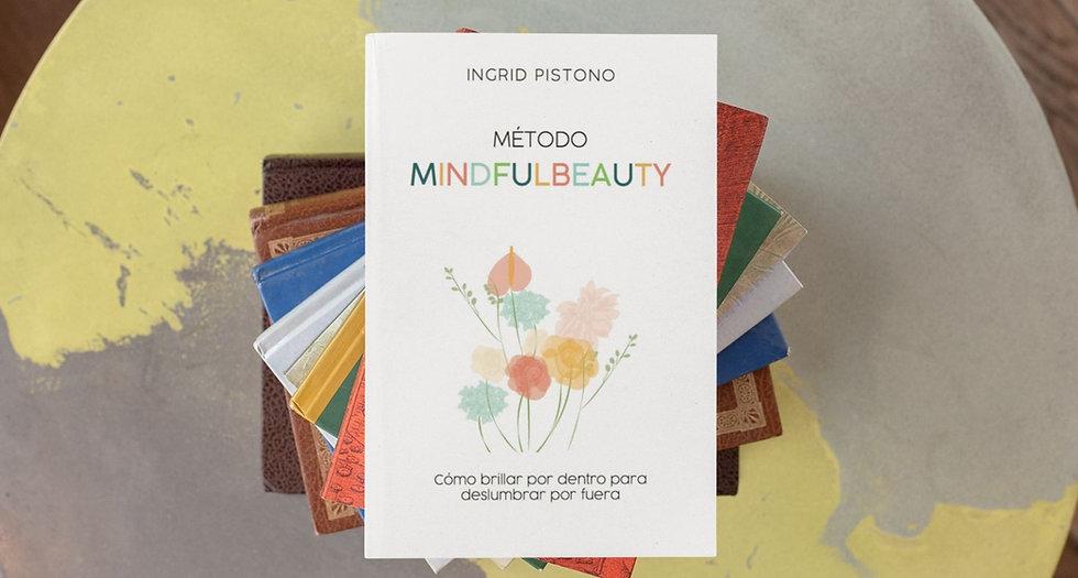 Método Mindfulbeauty: Como brillar por dentro para deslumbrar por fuera