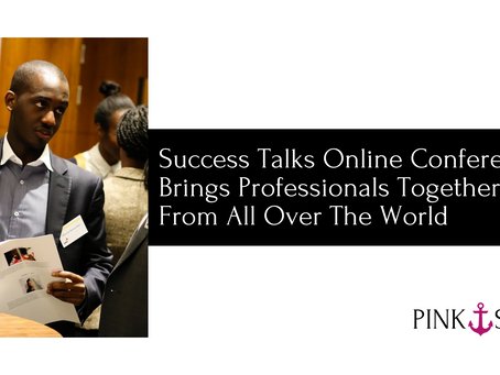 Success Talks Online Conference Brings Professionals Together From All Over The World