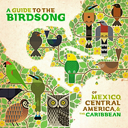 A Guide to the Birdsong of Mexico, Centr