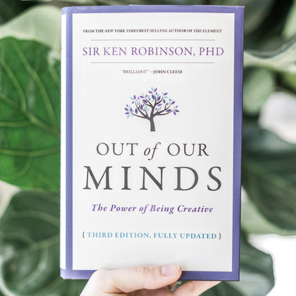 Out of Our Minds: The Power of Being Creative